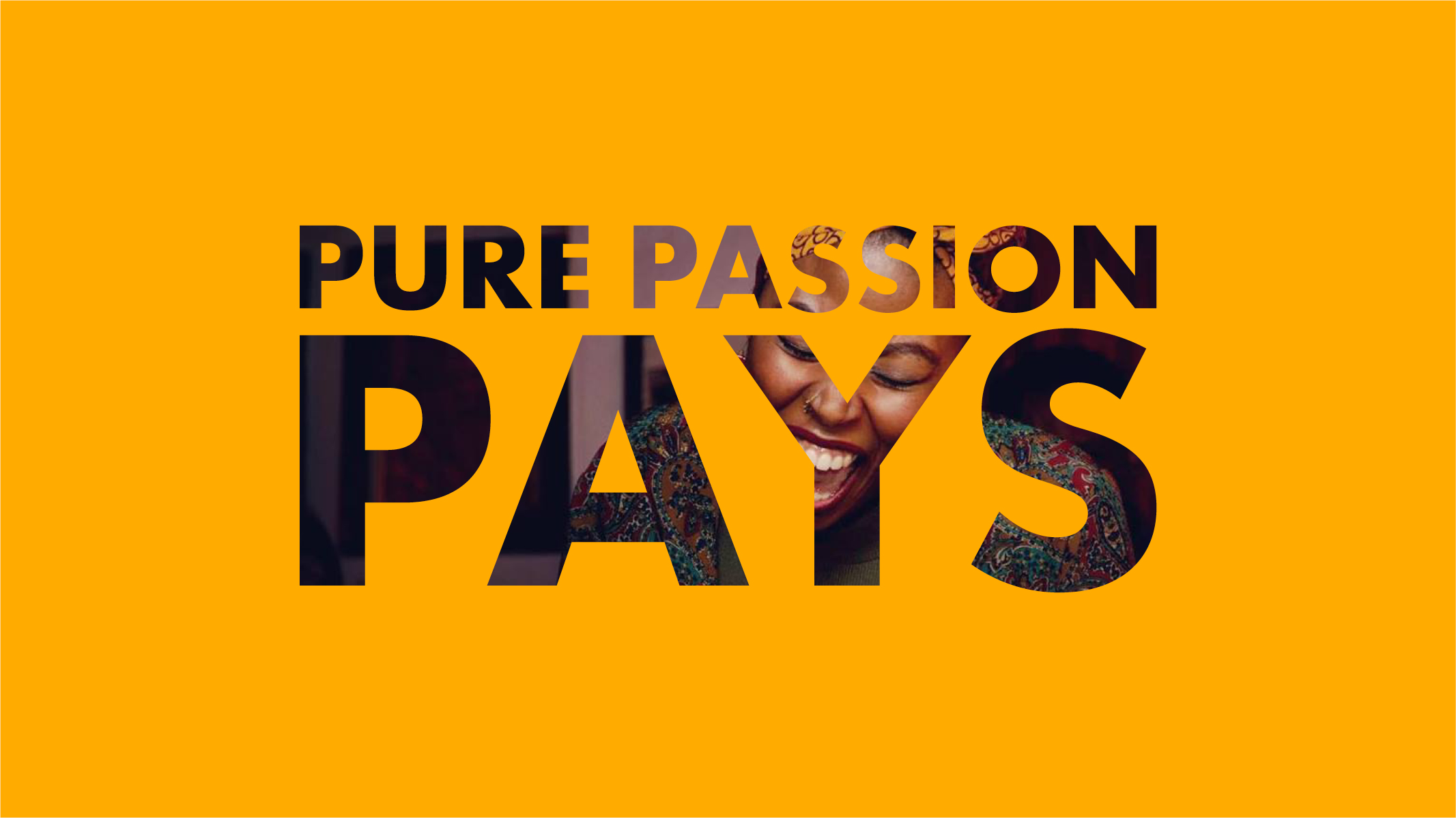 Pure Passion Pays